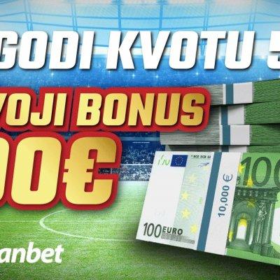 Odigraj tiket i osvoji 100 € bonusa!